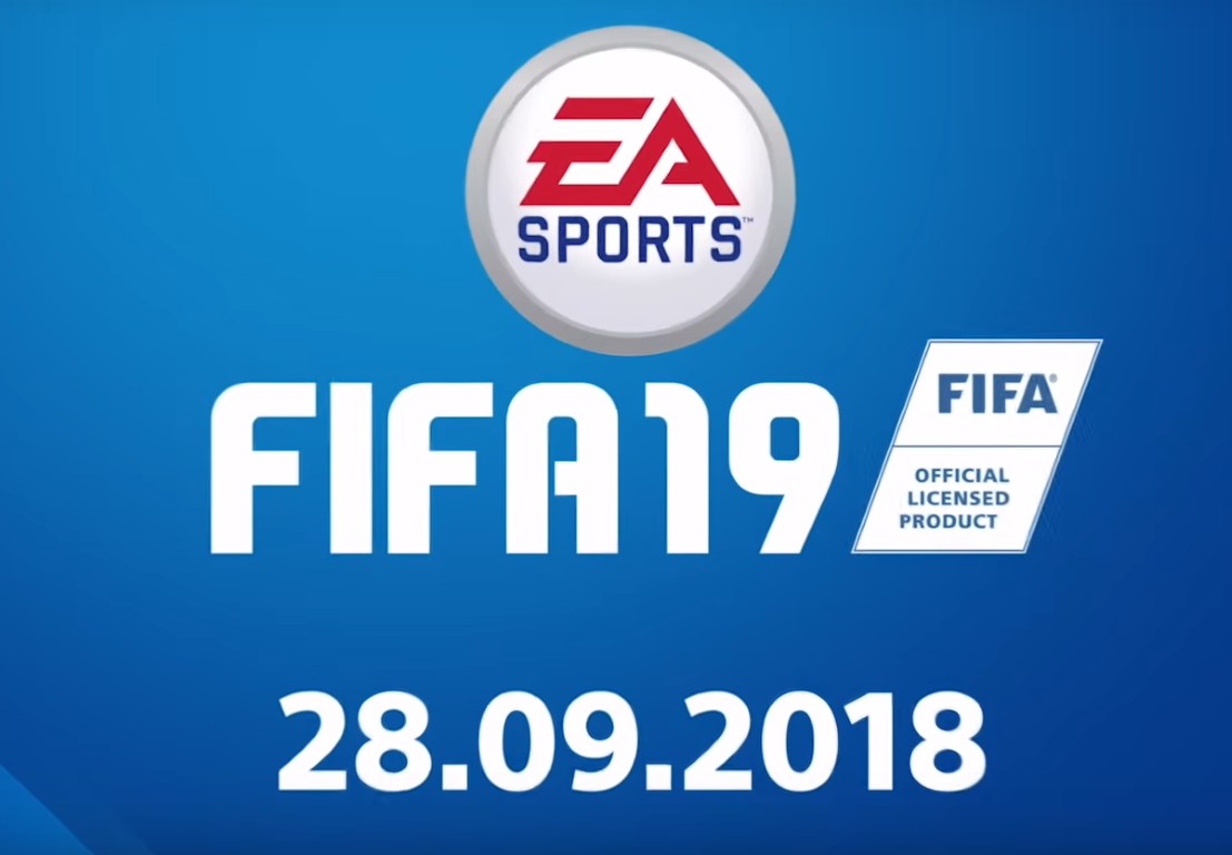 FIFA 19 release, trailer and latest news